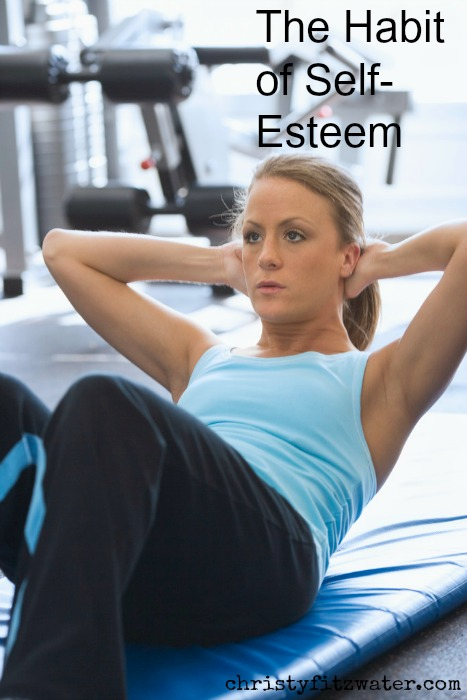 Self esteem is a habit of discipline christyfitzwater com